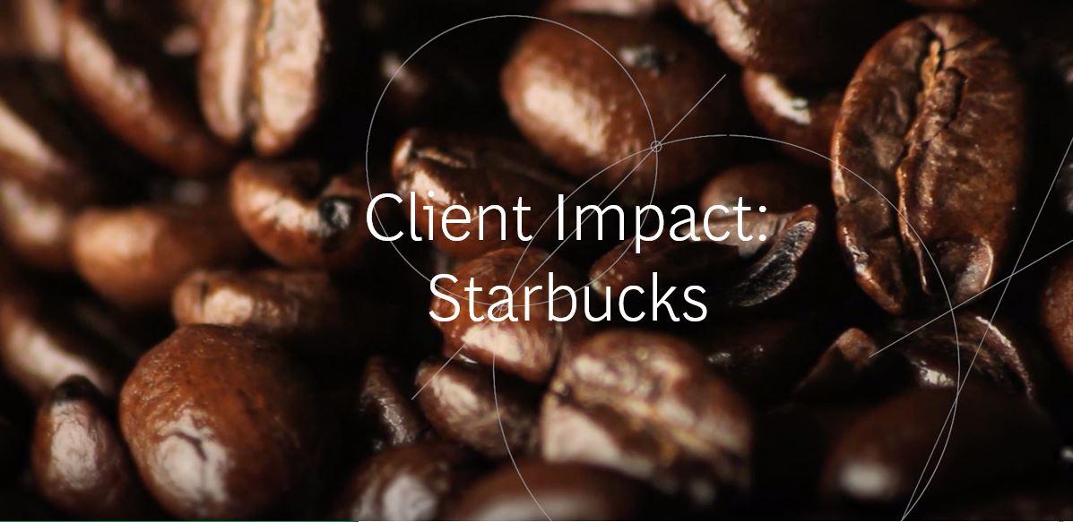 Client Impact: Starbucks