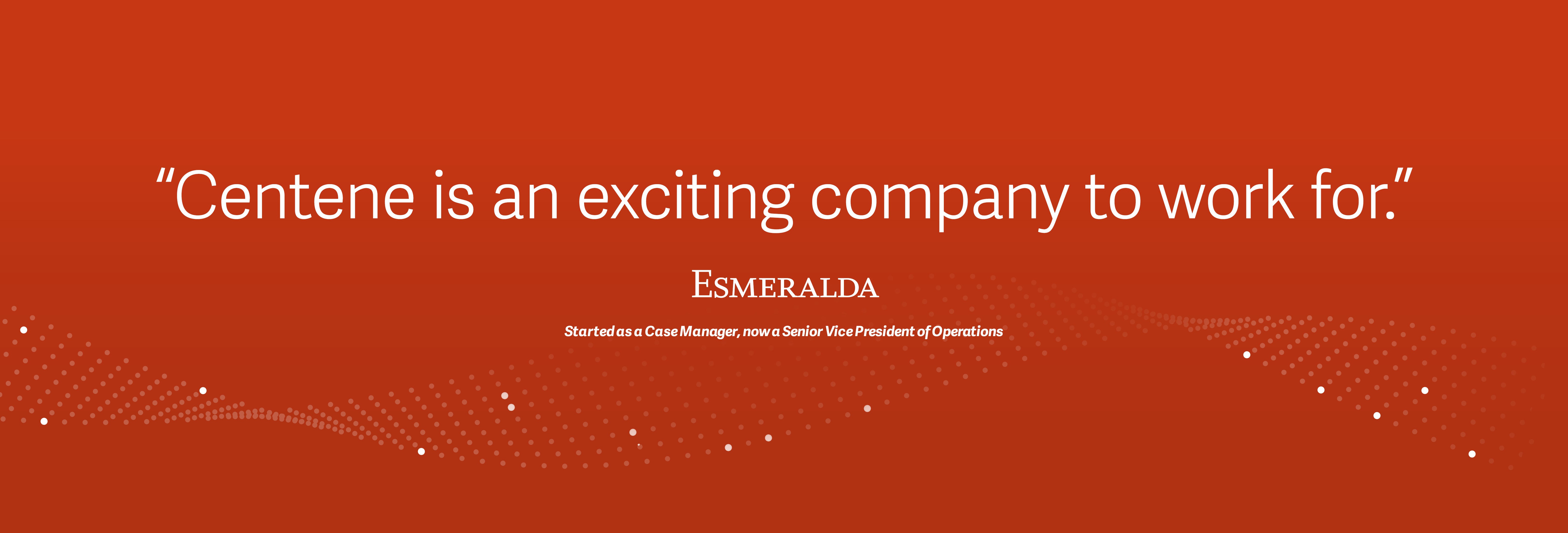 """Centene is an exciting company to work for"", Esmeralda"