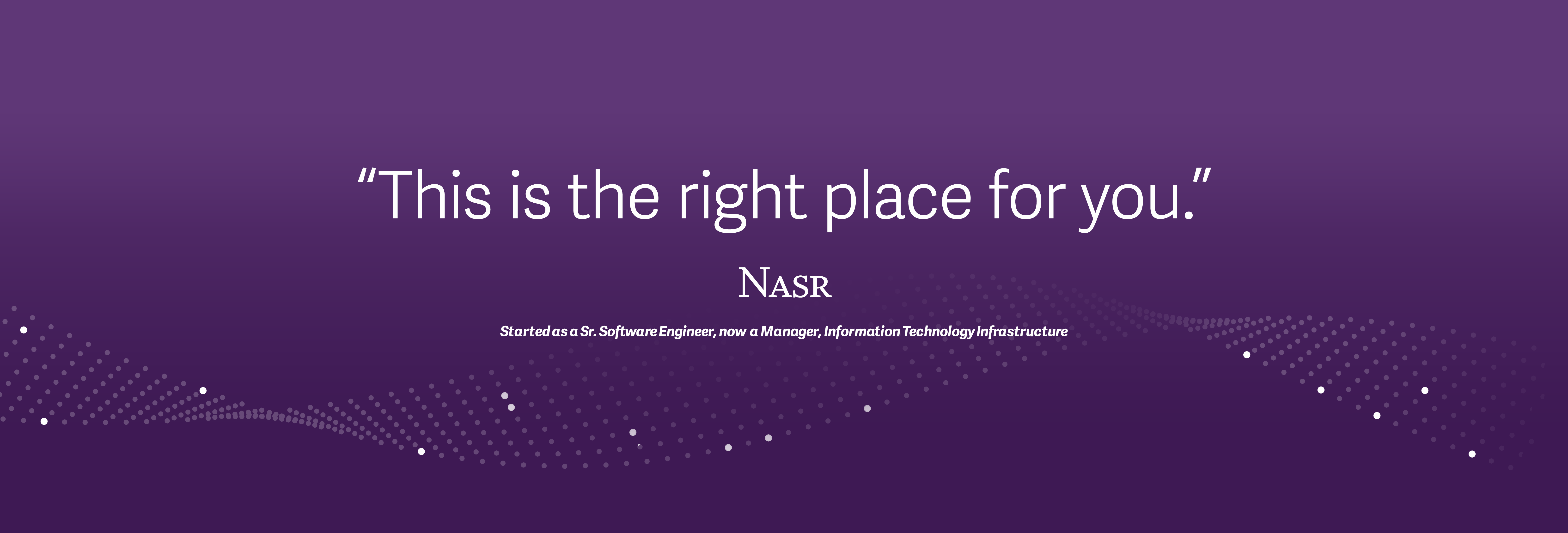 """This is the right place for you"", Nasr"