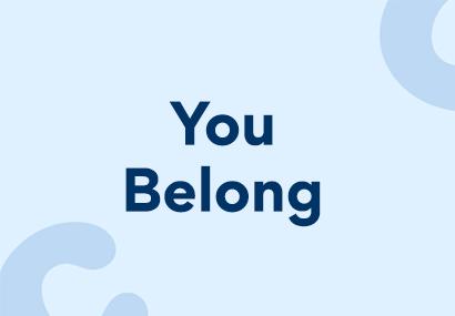"A banner image stating ""You Belong"""