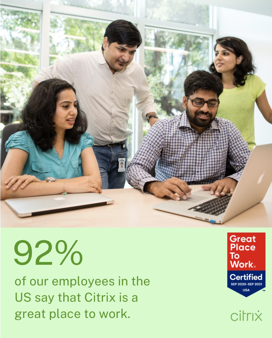 92% of our employees in the US say that Citrix is a great place to work.