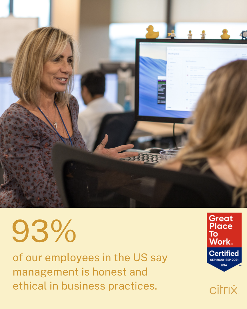 93% of our employees in the US say management is honest and ethical in business practices.