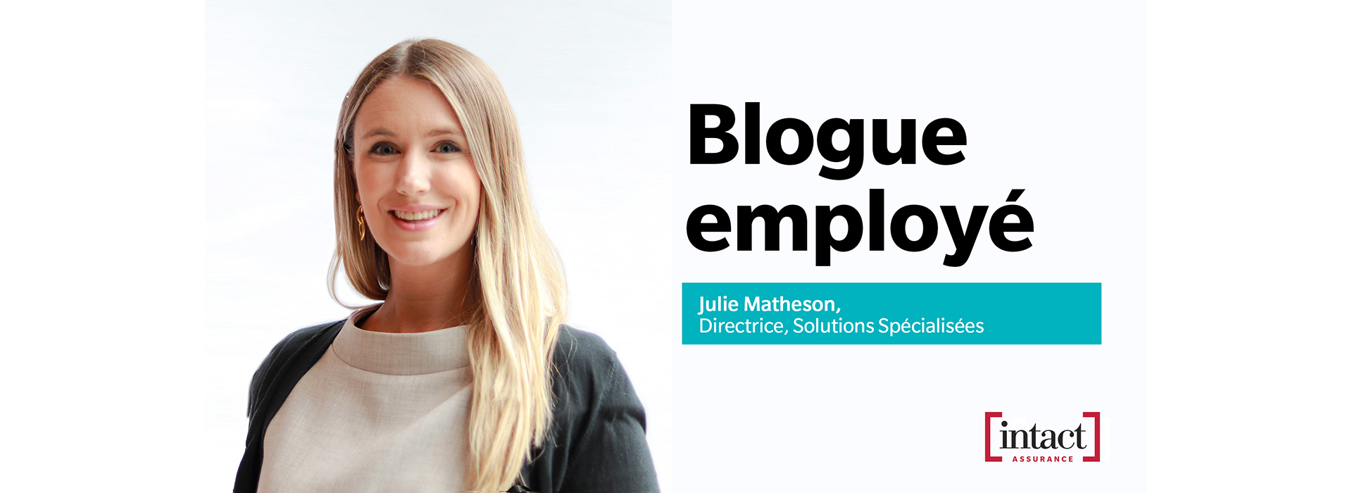 Employee Blog - Julie Matheson - Specialty Solutions - Intact Insurance