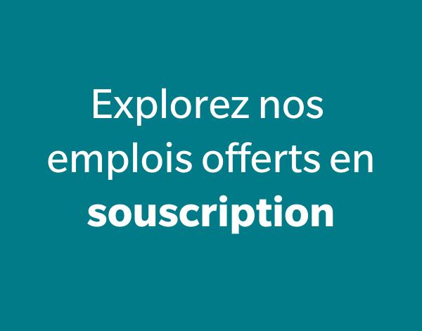 Explorez nos emplois offerts en souscription