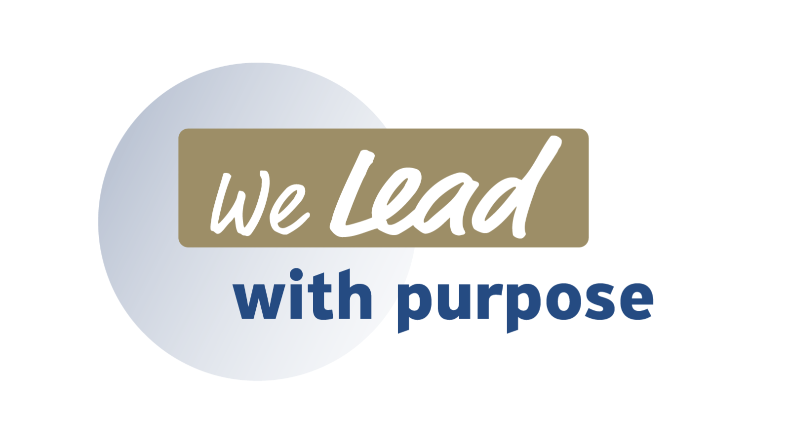 We Lead with Purpose