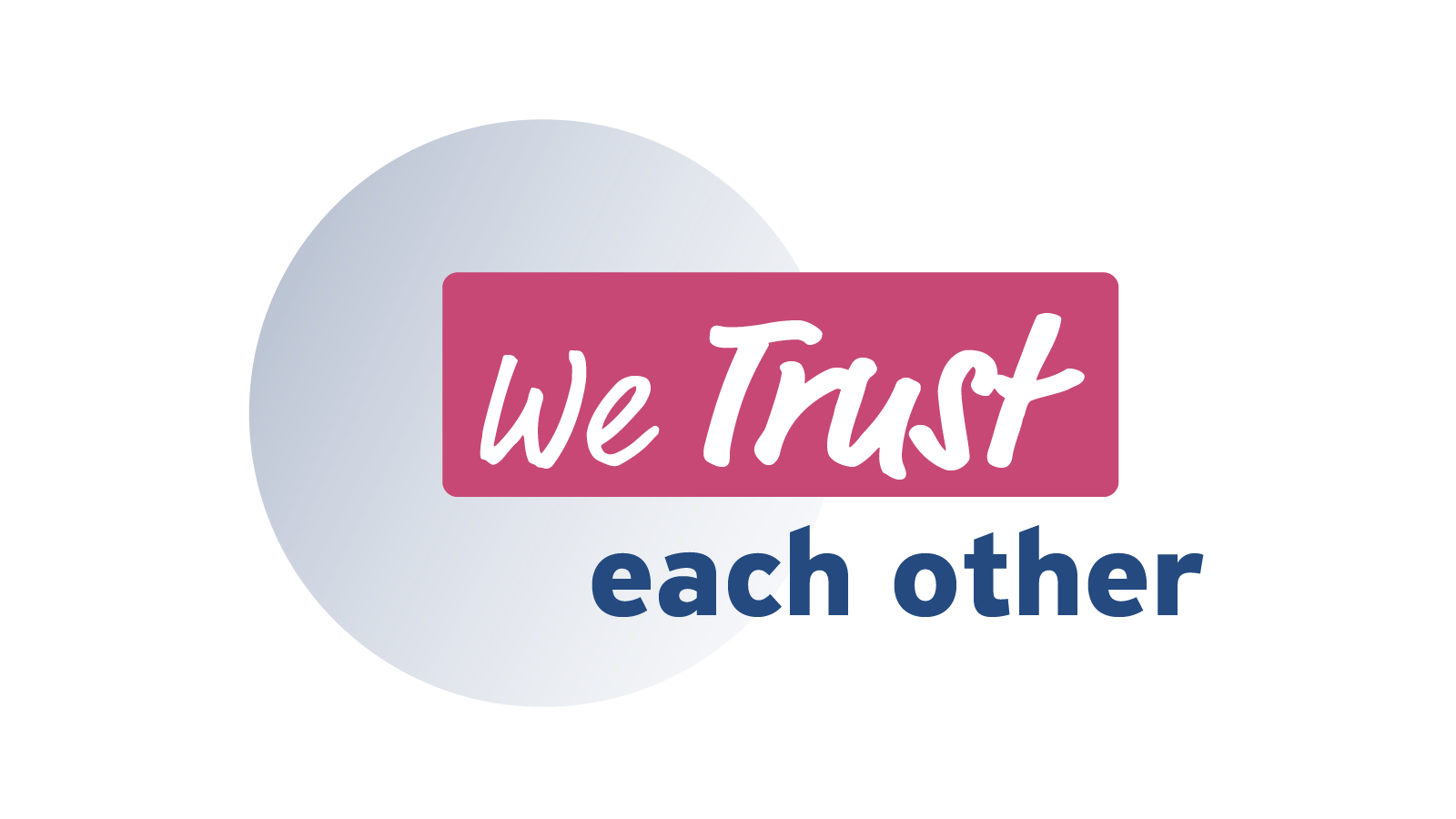 We Trust Each Other