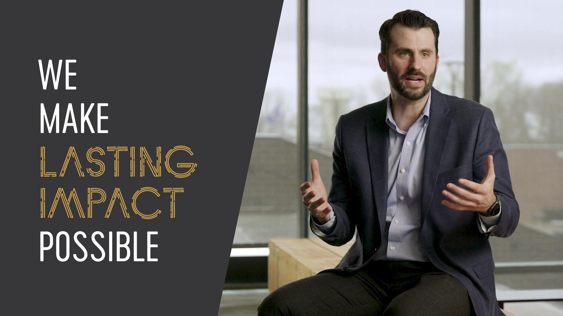 We Make Lasting Impact Possible