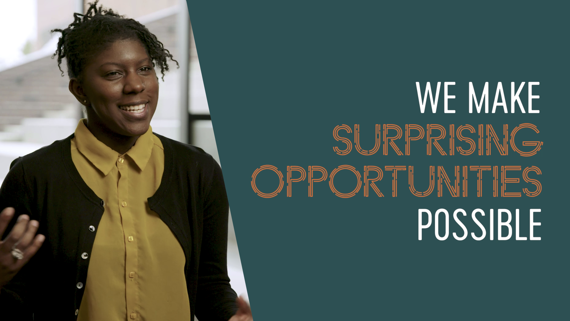 We Make Surprising Opportunities Possible