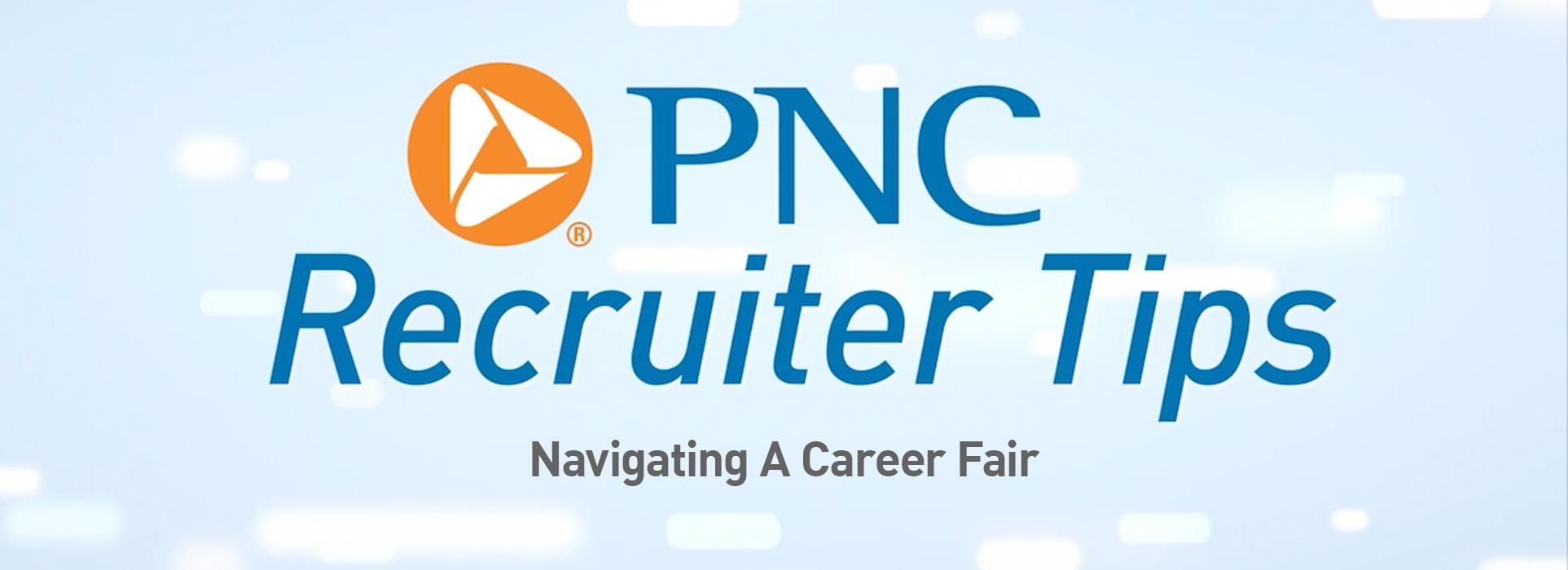 PNC Recruiter Tips: Navigating a Career Fair