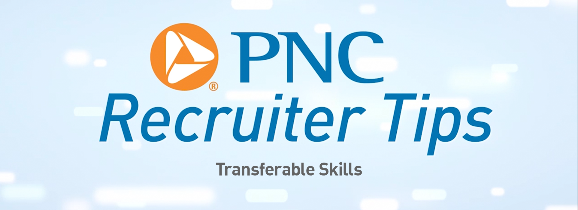 PNC Recruiter Tips: Transferable Skills