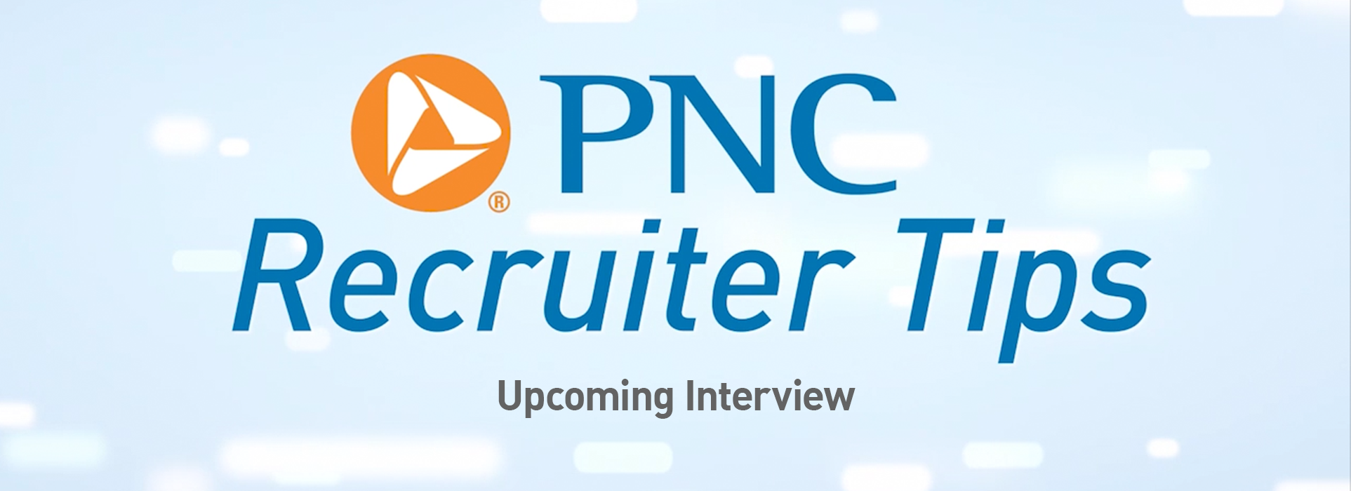 PNC Recruiter Tips: Upcoming Interview