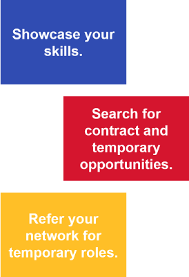 """Image that says, """"Showcase your skills. Search for contract and temporary opportunities. Refer your network for temporary roles."""""""
