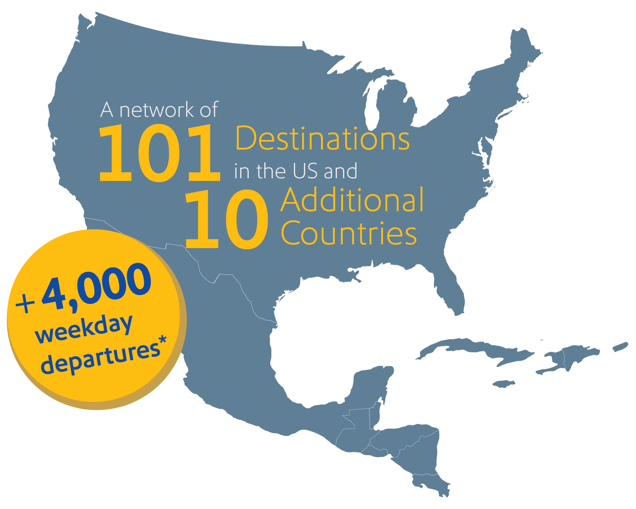 "Image that reads, ""A network of 101 Destinations in the US and 10 Additional Countries + 4,000 weekday departures*"""