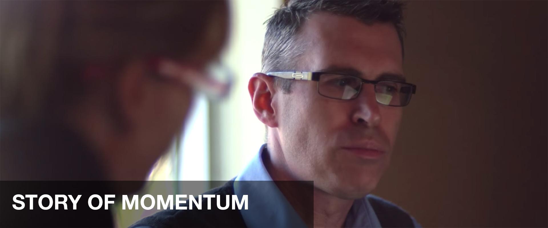 STORY OF MOMENTUM