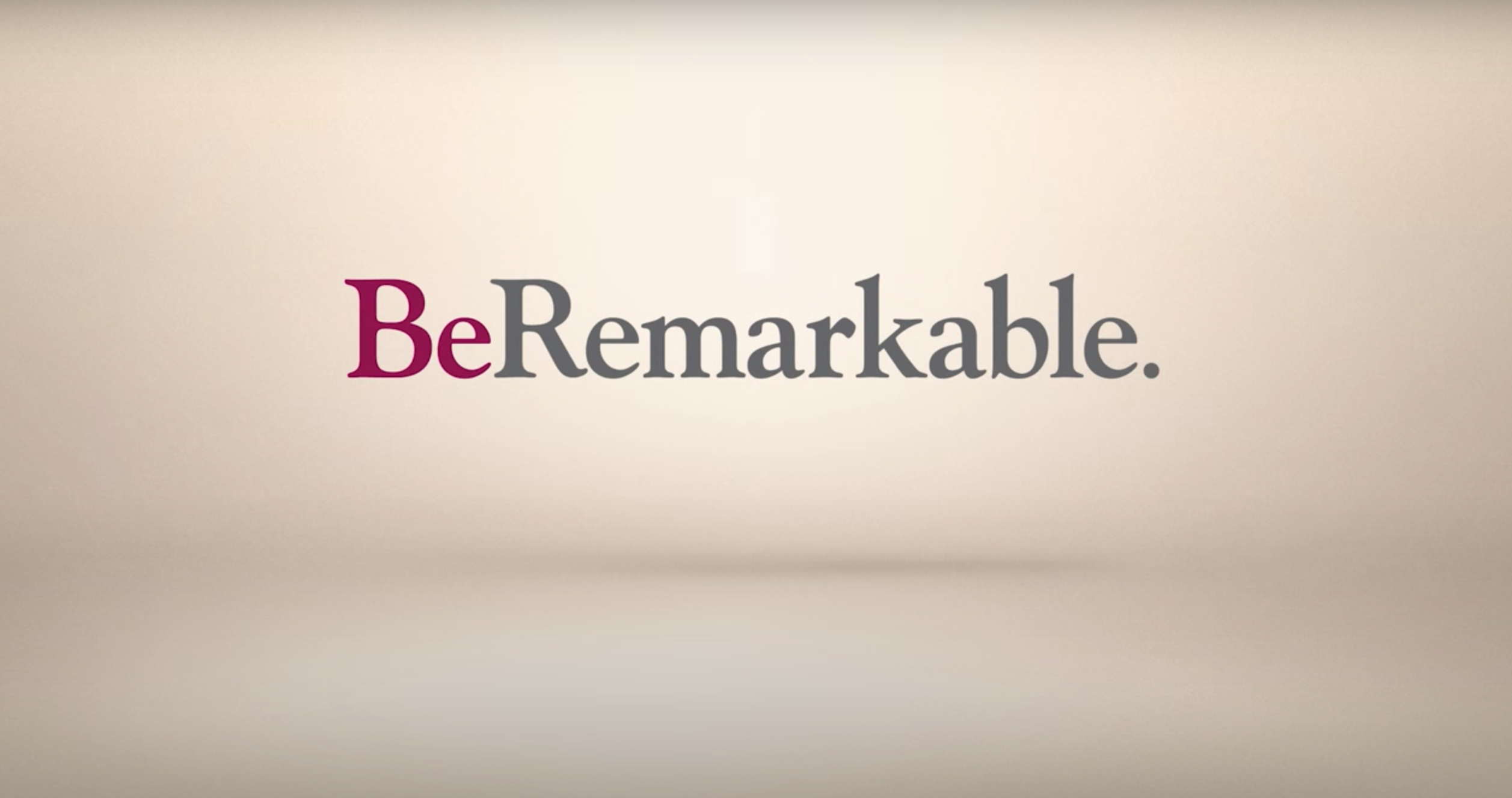 BeRemarakble Video