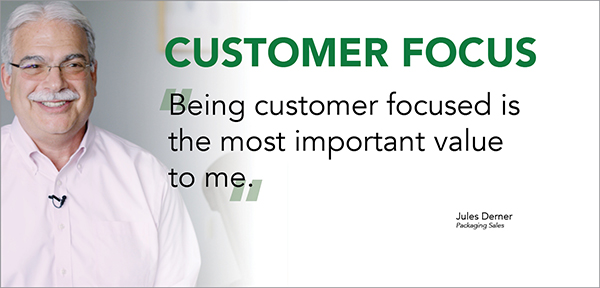 """Being customer focused is the most important value to me."""